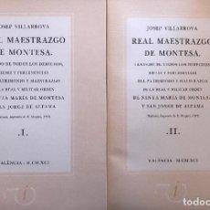 Libros de segunda mano: REAL MAESTRAZGO DE MONTESA- JOSEP VILLARROYA-2 TOMOS - FACSIMIL EDICION VALÈNCIA, 1787. Lote 87451440