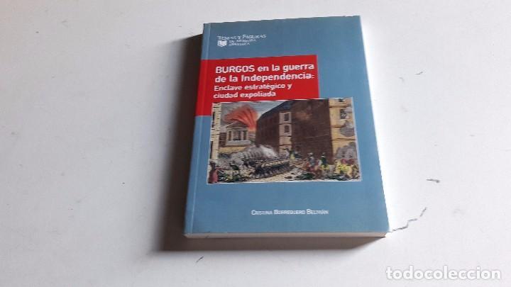 HISTORIA....BURGOS EN LA GUERRA DE LA INDEPENDENCIA...CRISTINA BORREGUERO...2007 (Libros de Segunda Mano - Historia Antigua)