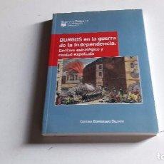 Libros de segunda mano: HISTORIA....BURGOS EN LA GUERRA DE LA INDEPENDENCIA...CRISTINA BORREGUERO...2007. Lote 127628539