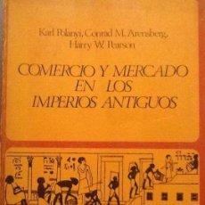 Livros em segunda mão: COMERCIO Y MERCADOS EN LOS IMPERIOS ANTIGUOS - DESCATALOGADO. Lote 89223568