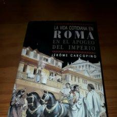 Libros de segunda mano: LA VIDA COTIDIANA EN ROMA EN EL APOGEO DEL IMPERIO AUTOR JEROME CARCOPINO 2°EDICION 1989 . Lote 89607216