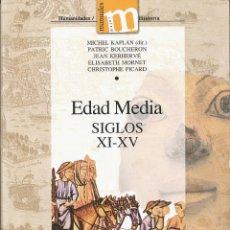 Libros de segunda mano: MICHEL KAPLAN (DIR.) EDAD MEDIA SIGLOS XI-XV, UNIVERSIDAD DE GRANADA, 1994. Lote 89836224