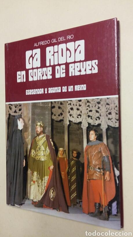 LA RIOJA EN CORTE DE REYES. ESPLENDOR Y AGONIA DE UN REINO. - GIL DEL RIO, ALFREDO. TDK230 (Libros de Segunda Mano - Historia Antigua)