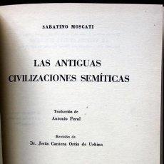 Libros de segunda mano: LAS ANTIGUAS CIVILIZACIONES SEMITICAS - SABATINO MOSCATI - TAPA DURA - ILUSTRADO. Lote 90416734