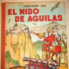 Libros de segunda mano: EL NIDO DE AGUILAS-SELCCIONES AYAX-7 EFEMERIDES ESPAÑOLAS. Lote 90509495
