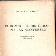 Libros de segunda mano: KNIGHT : EL HOMBRE PREHISTÓRICO, UN GRAN AVENTURERO (ESPASA, 1951). Lote 90572190