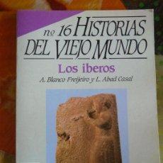 Libros de segunda mano: HISTORIAS DEL VIEJO MUNDO Nº 16. HISTORIA 16. LOS IBEROS. A. BLANCO FREIJEIRO Y L. ABAD CASAL. Lote 90739485