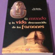 Libros de segunda mano: EL MUNDO Y LA VIDA DESCONOCIDA DE LOS FARAONES - ERIC GARNIER (TOTALMENTE NUEVO). Lote 90760355