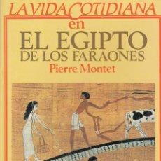Libros de segunda mano - Pierre Montet. La vida cotidiana en el Egipto de los Faraones. Barcelona, 1983. - 90984295