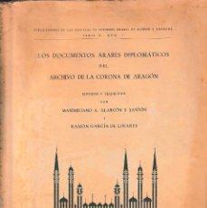 Libros de segunda mano: LOS DOCUMENTOS ÁRABES DIPLOMÁTICOS DEL ARCHIVO DE LA CORONA DE ARAGÓN (1940) SIN USAR, DAÑADO. Lote 91758180