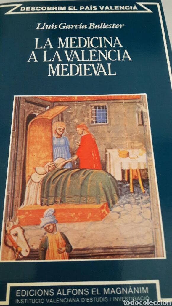 LLUÍS GARCÍA BALLESTER. LA MEDICINA A LA VALÈNCIA MEDIEVAL. EDICIONS ALFONS EL MAGNÀNIM. (Libros de Segunda Mano - Historia Antigua)