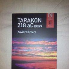 Libros de segunda mano: TARAKON 218 AC IBERS. XAVIER CLIMENT. 2014. AROLA EDITORS. Lote 92426750