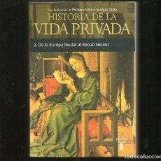 Libros de segunda mano: HISTORIA DE LA VIDA PRIVADA 2 DE LA EUROPA FEUDAL AL RENACIMIENTO - TAURUS. Lote 115543806
