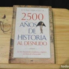 Libros de segunda mano: 2500 AÑOS DE HISTORIA AL DESNUDO. Lote 93194285