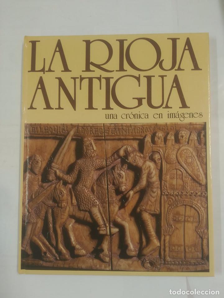 LA RIOJA ANTIGUA. UNA CRÓNICA EN IMÁGENES. JIMÉNEZ MARTÍNEZ, JERÓNIMO. TDK305 (Libros de Segunda Mano - Historia Antigua)
