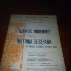 Libros de segunda mano: TIEMPOS MODERNOS DE LA HISTORIA DE ESPAÑA. CON SÍNTESIS DE EDADES ANTIGUA Y MEDIA. EST22B3. Lote 94063380