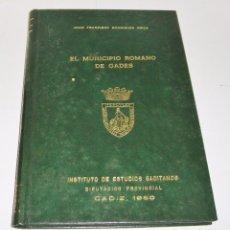 Libros de segunda mano: EL MUNICIPIO ROMANO DE GADES. DIPUTACIÓN PROVINCIAL DE CÁDIZ. 1980.. Lote 94638419