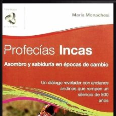 Libros de segunda mano: PROFECIAS INCAS. ASOMBRO Y SABIDURIA EN EPOCAS DE CAMBIO. MARIA MONACHESI.. Lote 270531793