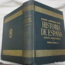 Libros de segunda mano: HISTORIA DE ESPAÑA PREHISTORICA - MENENDEZ PIDAL - TOMO 1* ESPASA 1947 + INFO. Lote 94783075
