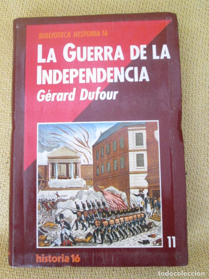 DUFOUR: LA GUERRA DE LA INDEPENDENCIA (HISTORIA 16, 1989) (Libros de Segunda Mano - Historia Antigua)