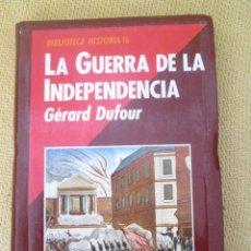 Libros de segunda mano: DUFOUR: LA GUERRA DE LA INDEPENDENCIA (HISTORIA 16, 1989). Lote 95002347