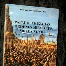 Libros de segunda mano: PAPADO , CRUZADAS Y ORDENES MILITARES - SIGLOS XI - XIII - LUIS GARCIA-GUIJARRO RAMOS - CATEDRA. Lote 95066531