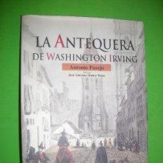 Libros de segunda mano: LA ANTEQUERA DE WASHINGTON IRVING - ANTONIO PAREJO. Lote 95881899