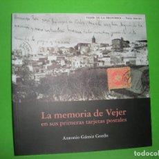 Libros de segunda mano: LA MEMORIA DE VEJER EN SUS PRIMERAS TARJETAS POSTALES - ANTONIO GAMIZ GORDO - 2013. Lote 95951223