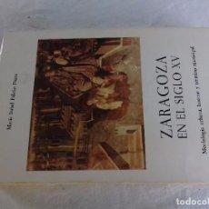 Libros de segunda mano: ZARAGOZA EN EL SIGLO XV-FALCON PEREZ MARIA ISABEL-1981-MORFOLOGIA URBANA, HUERTAS Y TERMINO MUNICIPA. Lote 96181367