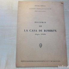 Libros de segunda mano: LIBRO- FOLLETO LA CASA DE BORBÓN ESCUELA SINDICAL 1956 VER DESCRIPCIÓN. Lote 96681931