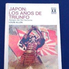 Libros de segunda mano: JAPÓN: LOS AÑOS DE TRIUNFO.APOGEO DEL SOL NACIENTE. LOUIS ALLEN.BIBLIOTECA SIGLO XX.EDICIONES NAUTA.. Lote 96689047
