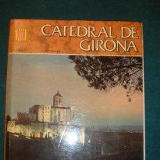 Libros de segunda mano: CATEDRAL DE GIRONA - LIBRO CON 175 FOTOS - 92 PAG. - EDITORIAL ESCUDO DE ORO -1ª EDICION 1979.. Lote 96863539