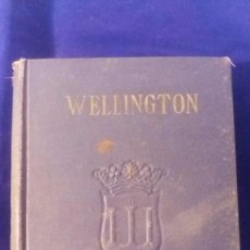 Libros de segunda mano: LIBRO WELLINGTON, EL DUQUE DE HIERRO. Lote 97215339