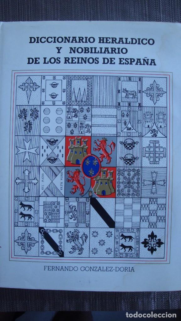 DICCIONARIO HERALDICO Y NOBILIARIO DE LOS REINOS DE ESPAÑA. - FERNANDO GONZALEZ-DORIA (Libros de Segunda Mano - Historia Antigua)
