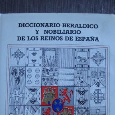 Libros de segunda mano: DICCIONARIO HERALDICO Y NOBILIARIO DE LOS REINOS DE ESPAÑA. - FERNANDO GONZALEZ-DORIA. Lote 97306939