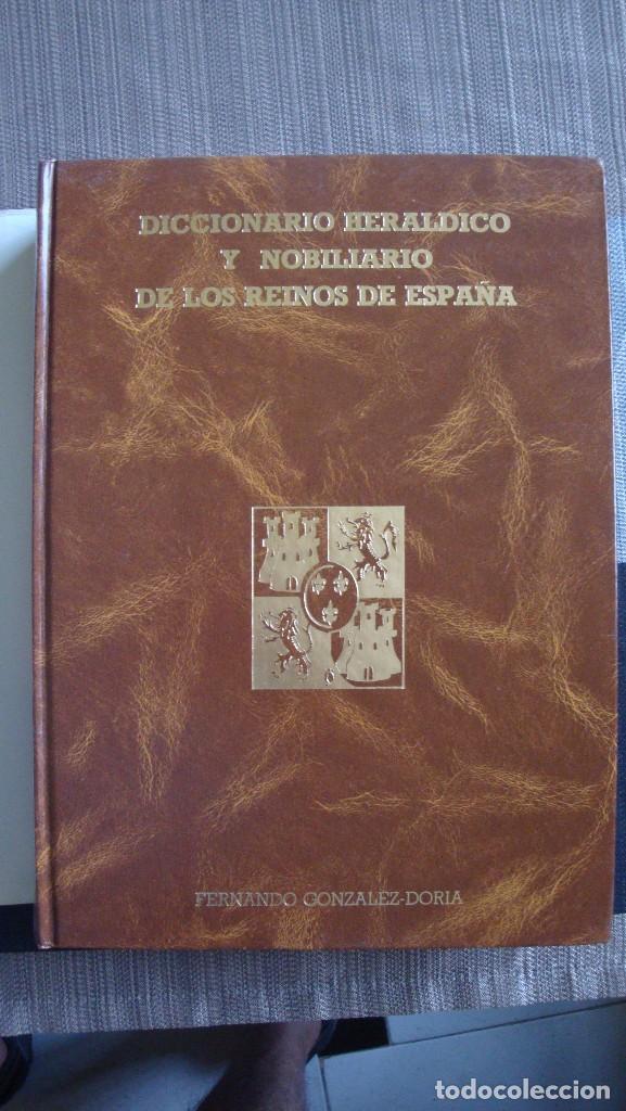 Libros de segunda mano: DICCIONARIO HERALDICO Y NOBILIARIO DE LOS REINOS DE ESPAÑA. - Fernando GONZALEZ-DORIA - Foto 2 - 97306939