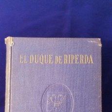 Libros de segunda mano: LIBRO EL DUQUE DE RIPERDA. Lote 97308219