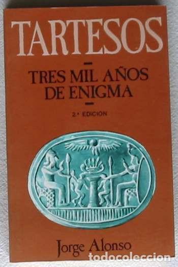 TARTESOS - TRES MIL AÑOS DE ENIGMA - JORGE ALONSO - ED. GENIL 1986 - VER DESCRIPCIÓN (Libros de Segunda Mano - Historia Antigua)