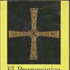 Libros de segunda mano: EL PRERROMANICO. VOLUMEN 8 DE LA SERIE LA ESPAÑA ROMANICA. ENCUENTRO EDICIONES. Lote 97465495
