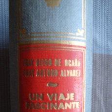 Libros de segunda mano: UN VIAJE FASCINANTE POR LA AMERICA HISPANA DEL SIGLO XVI. Lote 97922963
