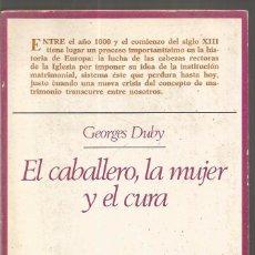 Libros de segunda mano: GEORGES DUBY. EL CABALLERO, LA MUJER Y EL CURA. TAURUS. Lote 98130675