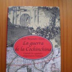 Libros de segunda mano: LA GUERRA DE LA COCHINCHINA LUIS ALEJANDRE SINTES , CUANDO LOS ESPANOLES CONQUISTARON VIETNAM. Lote 98408595