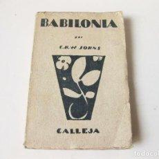 Libros de segunda mano: LIBRO DE BABILONIA POR C. H. W. JOHNS. EDICIONES SATURNINO CALLEJA 1922. Lote 98569955