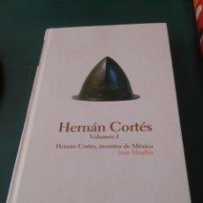 Libros de segunda mano: HERNÁN CORTÉS. VOLUMEN I. JUAN MIRALLES.. Lote 99517839
