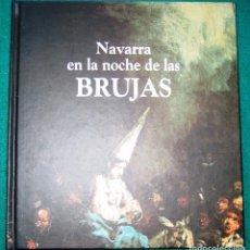 Libros de segunda mano: NAVARRA EN LA NOCHE DE LAS BRUJAS.. Lote 100382231