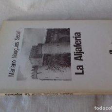 Libros de segunda mano: LA ALJAFERIA-MARIANO NOUGUES SECALL-LOS LIBROS DEL DIA-1986-ARAGON ZARAGOZA. Lote 100838975