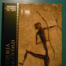 Libros de segunda mano: HISTORIA DE LA ANTIGÜEDAD. HISTORIA UNIVERSAL DEL ARTE. EDITORIAL SARPE. 1988. Lote 101470867