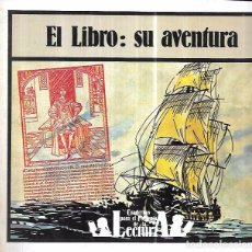 Libros de segunda mano: EL LIBRO: SU AVENTURA. FUNDACIÓN GERMÁN SÁNCHEZ RUIPÉREZ. 1985.. Lote 101505871
