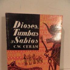 Libros de segunda mano: DIOSES, TUMBAS Y SABIOS POR C.W. CERAM DE ED. DESTINO EN BARCELONA 1984 17ª EDICIÓN ,ARQUEOLOGIA. Lote 102066675