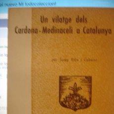 Libros de segunda mano: UN VIATGE DELS CARDONA - MEDINACELI A CATALUNYA - PORTAL DEL COL·LECCIONISTA . Lote 102341763